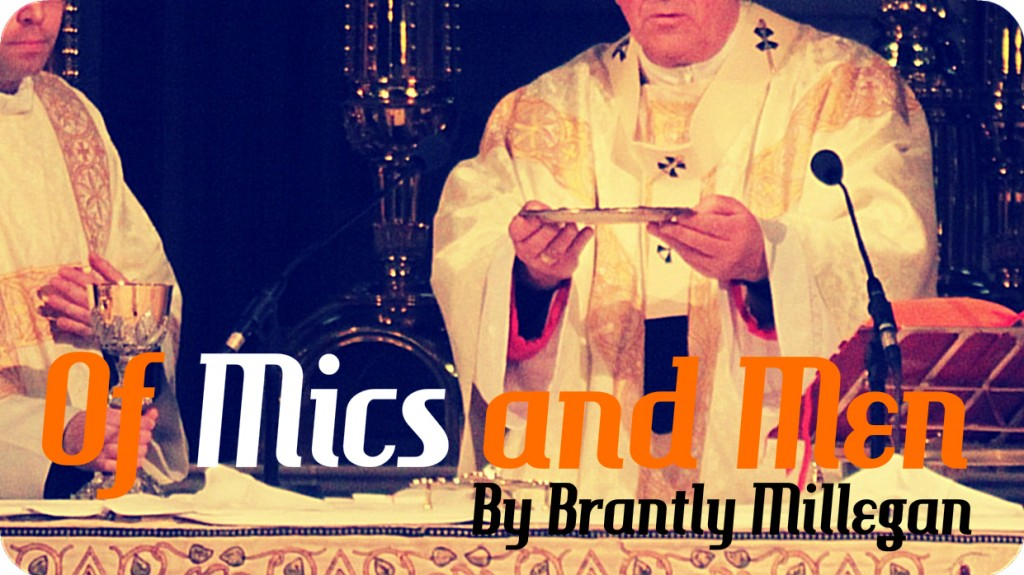 Of Mics and Men: An Argument Against Microphones in the Liturgy