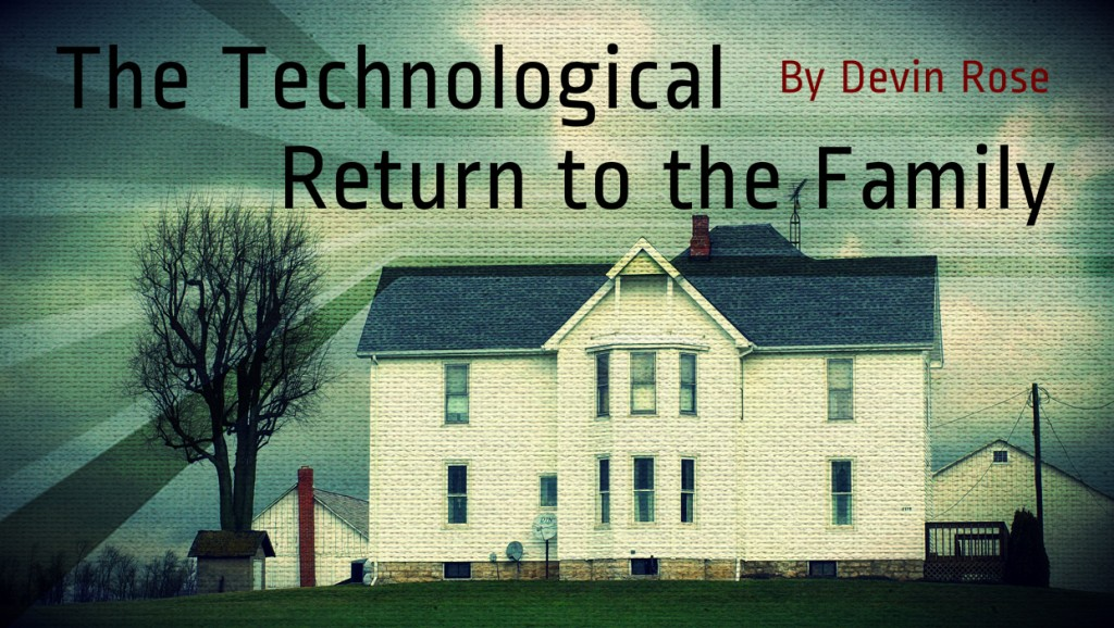 technological return to the family by devin rose
