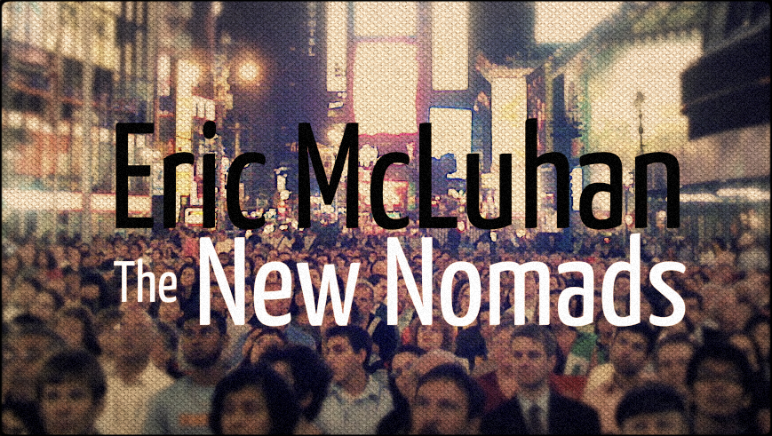 eric mcluhan the new nomads