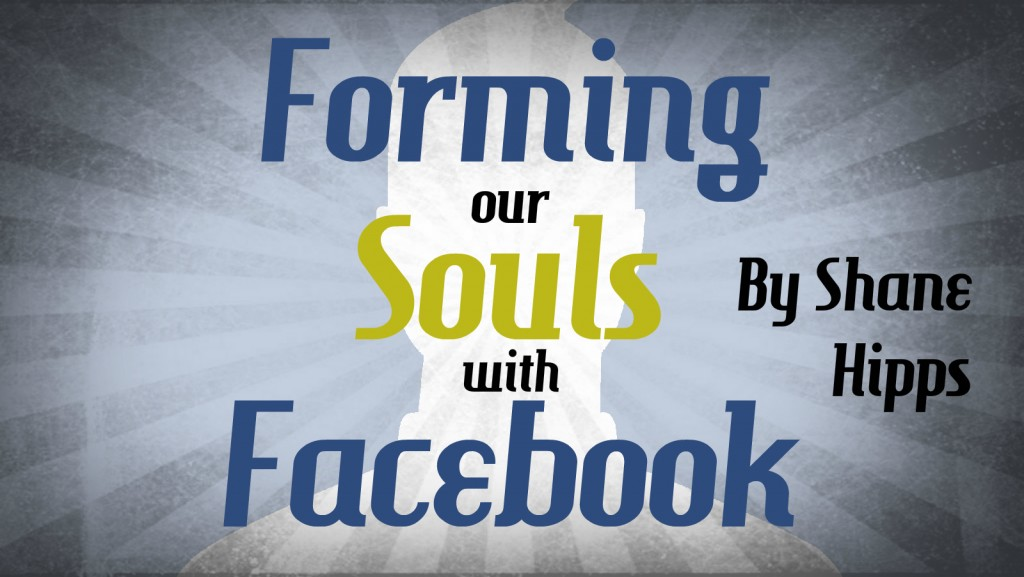 Forming our Souls with Facebook
