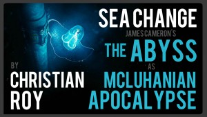 Sea Change: James Cameron's The Abyss as McLuhanian Apocalypse