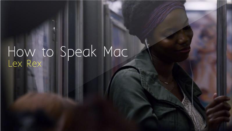 How To Speak Mac:  A Translation of Apple's June 10, 2013 TV Advertisement