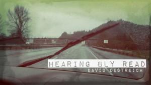 Hearing Bly Read