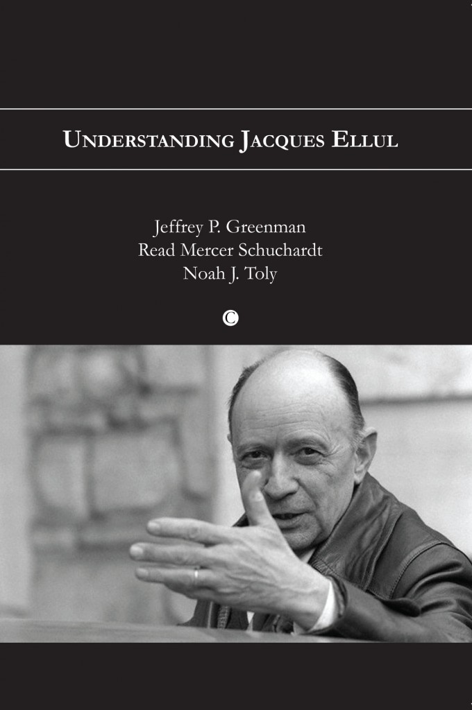 "Review of Greenman, Schuchardt, and Toly's latest book ""Understanding Jacques Ellul"""
