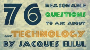 76 Reasonable Questions to Ask About Any Technology