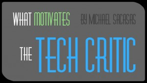 What Motivates the Tech Critic
