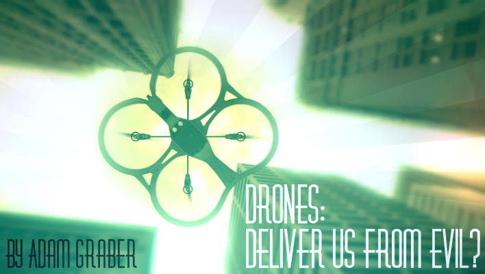 drones deliver us from evil