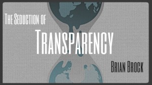 The Seduction of Transparency