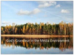 God's Grandeur in the Media Environment