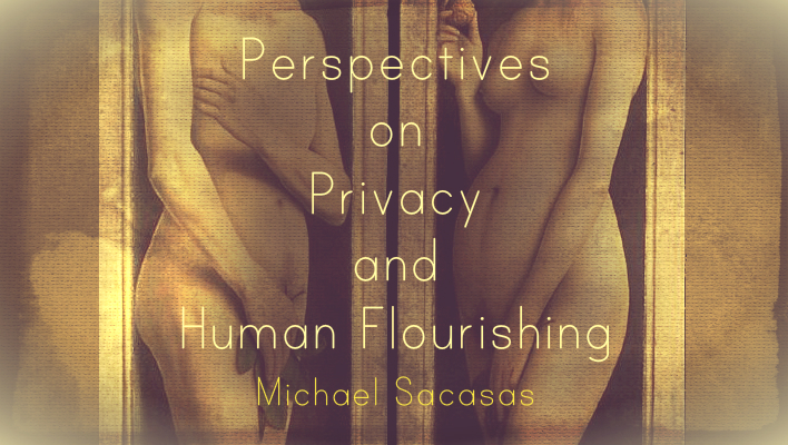 Perspectives on Privacy and Human Flourishing