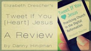 "Elizabeth Drescher's ""Tweet If You [Heart] Jesus"": A Review"