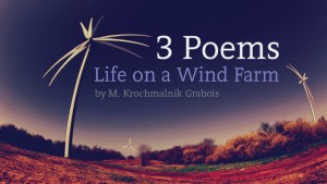 3 Poems: Life on a Wind Farm