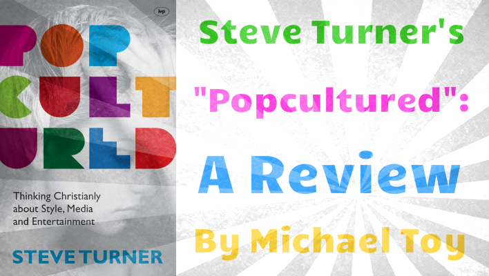popcultured thinking christianly about style media and entertainment