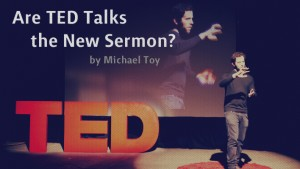 Are TED Talks the New Sermon?