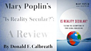 """Mary Poplin's """"Is Reality Secular?"""": A Review"""