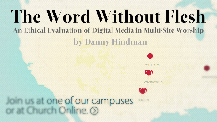 The Word Without Flesh: An Ethical Evaluation of Digital Media in Multi-Site Worship
