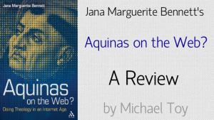 """Jana Marguerite Bennett's """"Aquinas on the Web?"""": A Review"""