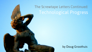 The Screwtape Letters Continued: Technological Progress