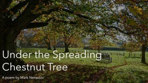 Under The Spreading Chestnut Tree