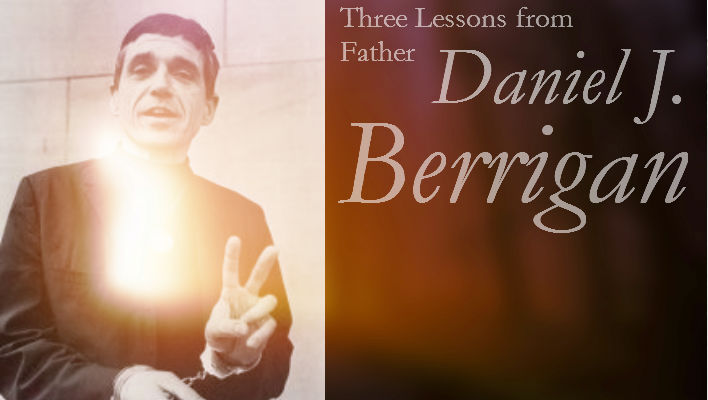 Three Lessons from Father Daniel J. Berrigan