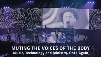 Muting the Voices of the Body: Music, Technology and Ministry, Once Again