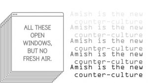 Amish is the new counter-culture