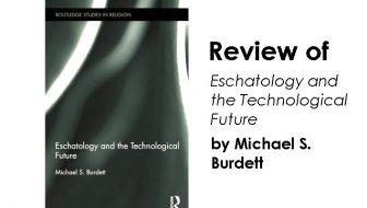 Eschatology and the Technological Future Review