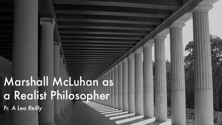 Marshall McLuhan as a Realist Philosopher