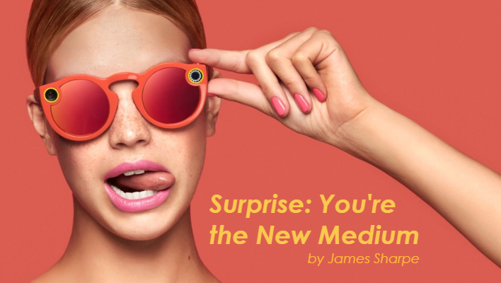 Surprise: You're the New Medium