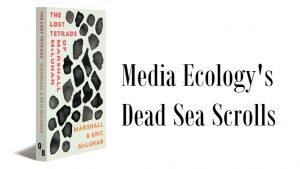 Media Ecology's Dead Sea Scrolls